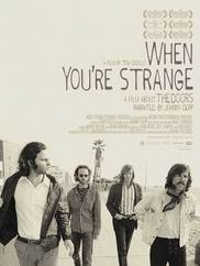 The Doors. When you`re strange