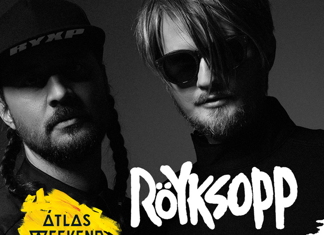 Röyksopp на фестивале Atlas Weekend 2017